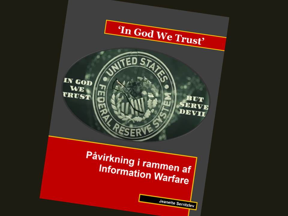 'In God We Trust' - Påvirkning i rammen af Information Warfare. Af Jeanette Serritzlev